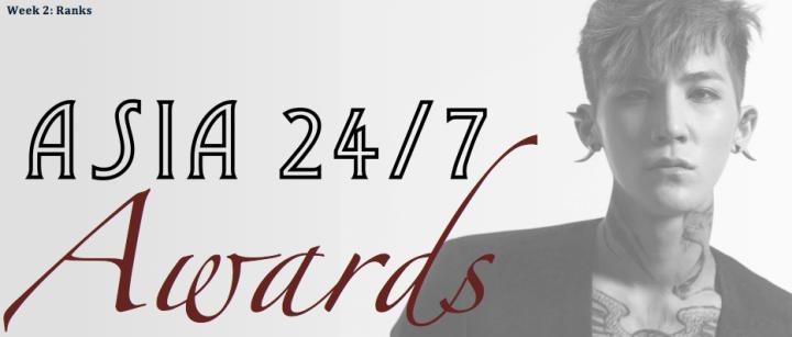 Asia 24/7 Awards [Week 2 Ranks]