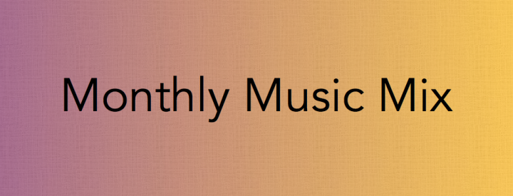 Monthly Music Mix