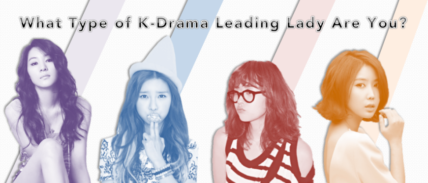 Quiz- What Type of K-Drama Leading Lady Are You?