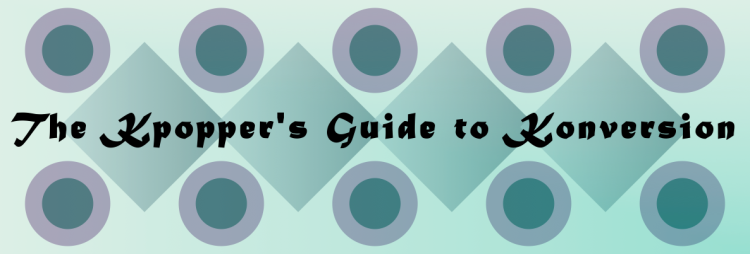 The Kpopper's Guide to Konversion