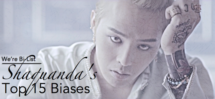[We're Bi-List] Shaquanda's Top 15 Biases