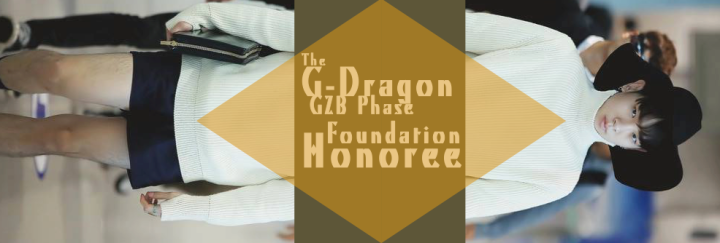 The G-Dragon GZB Phase Foundation Honoree