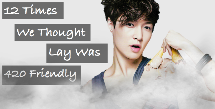 12 Times We Though Lay Was 420 Friendly