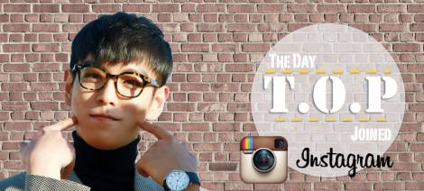 The Day T.O.P Joined Instagram aka The Day Instagram Was Won