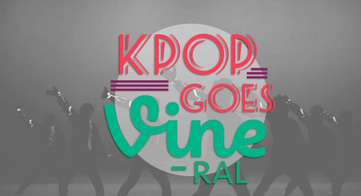 Kpop Goes VINE-ral