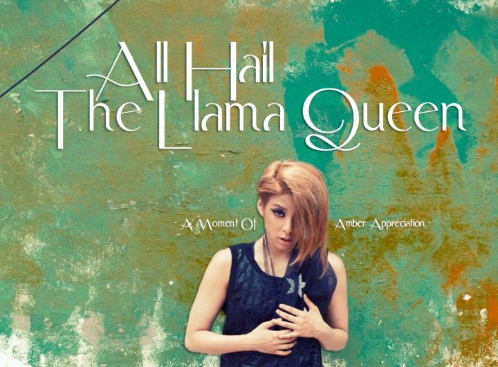 All Hail The Llama Queen: A Moment Of Amber Appreciation