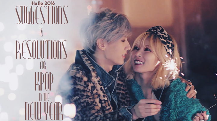 [Hello 2016] Suggestions & Resolutions For Kpop In The New Year